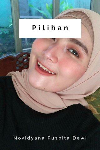 Pilihan Novidyana Puspita Dewi