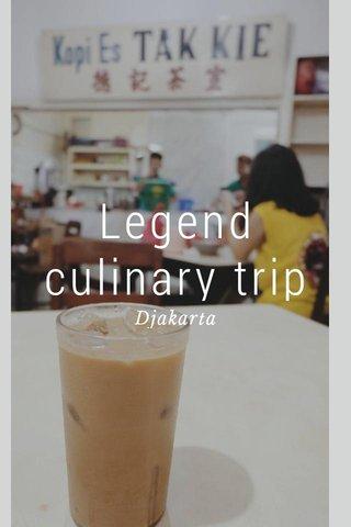 Legend culinary trip Djakarta