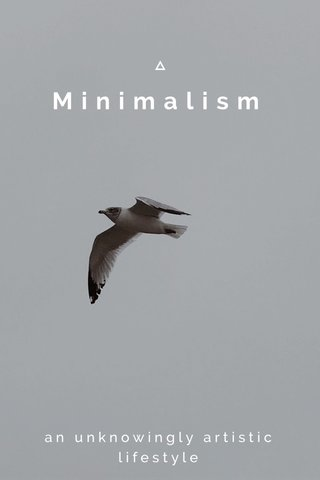 Minimalism an unknowingly artistic lifestyle