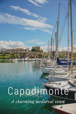 Capodimonte A charming medieval town