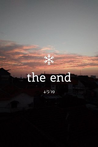 the end 4/5/19