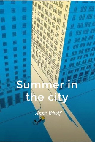Summer in the city Anne Woolf