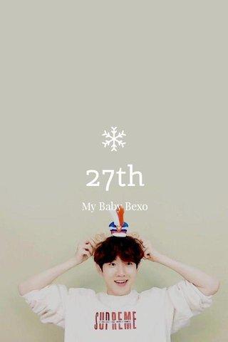 27th My Baby Bexo