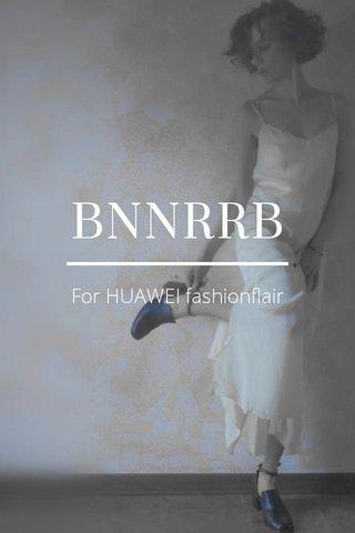 BNNRRB For HUAWEI fashionflair