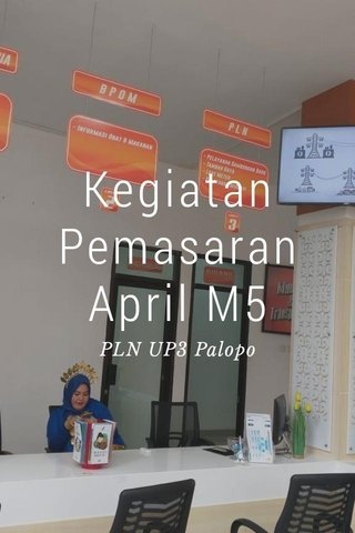 Kegiatan Pemasaran April M5 PLN UP3 Palopo