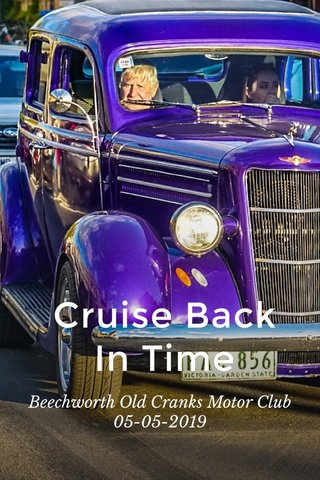 Cruise Back In Time Beechworth Old Cranks Motor Club 05-05-2019
