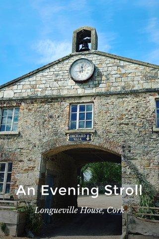 An Evening Stroll Longueville House, Cork
