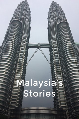 Malaysia's Stories