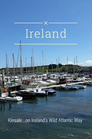 Ireland Kinsale...on Ireland's Wild Atlantic Way