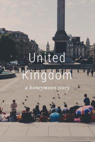 United Kingdom a honeymoon story