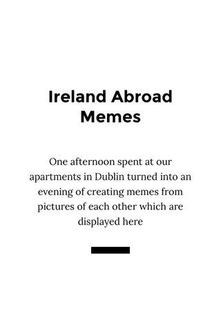 Ireland Abroad Memes
