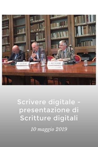Scrivere digitale - presentazione di Scritture digitali 10 maggio 2019