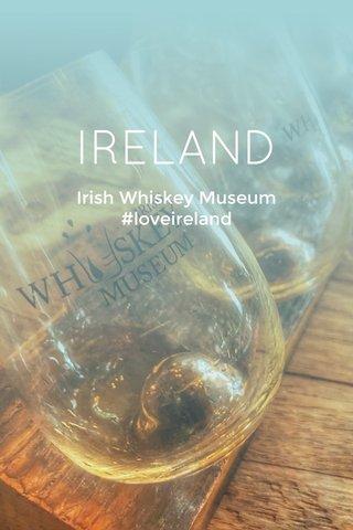 IRELAND Irish Whiskey Museum #loveireland