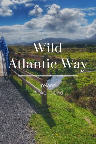 Wild Atlantic Way Ireland #loveireland