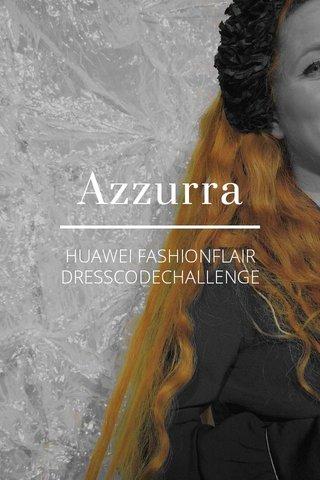 Azzurra HUAWEI FASHIONFLAIR DRESSCODECHALLENGE