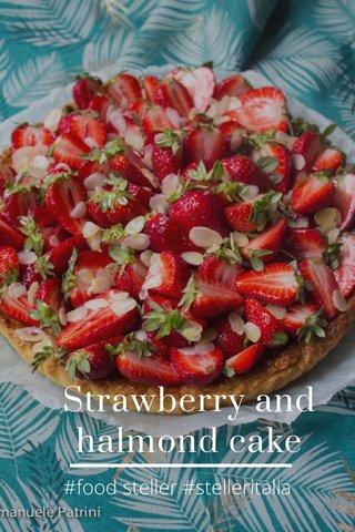 Strawberry and halmond cake #food steller #stelleritalia