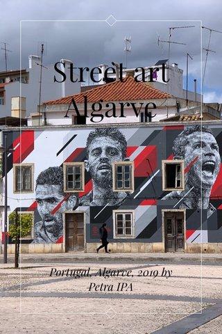 Street art Algarve Portugal, Algarve, 2019 by Petra IPA