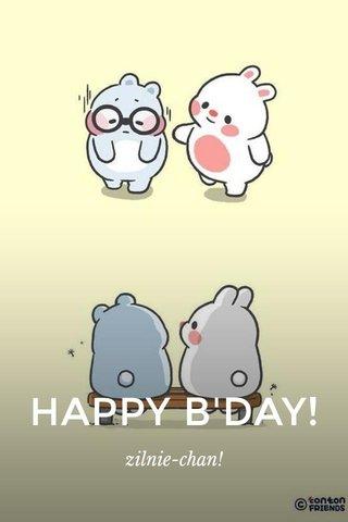 HAPPY B'DAY! zilnie-chan!