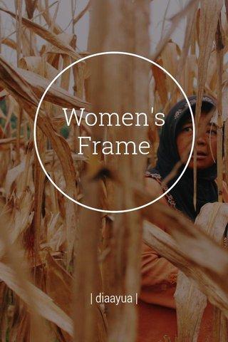Women's Frame | diaayua |