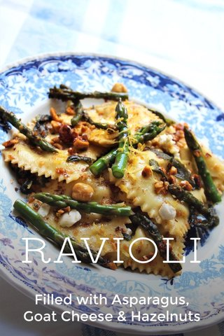 RAVIOLI Filled with Asparagus, Goat Cheese & Hazelnuts