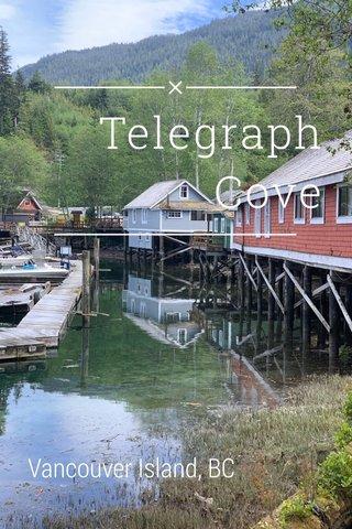 Telegraph Cove Vancouver Island, BC