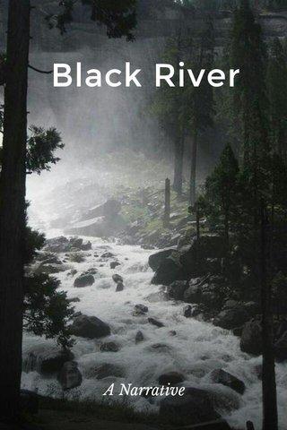 Black River A Narrative