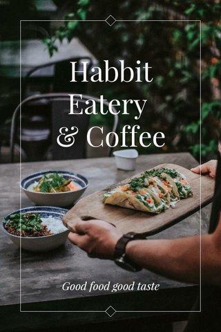 Habbit Eatery & Coffee Good food good taste