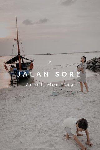JALAN SORE Ancol, Mei 2019