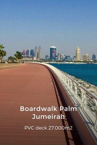 Boardwalk Palm Jumeirah PVC deck 27.000m2
