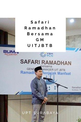 Safari Ramadhan Bersama GM UITJBTB UPT SURABAYA