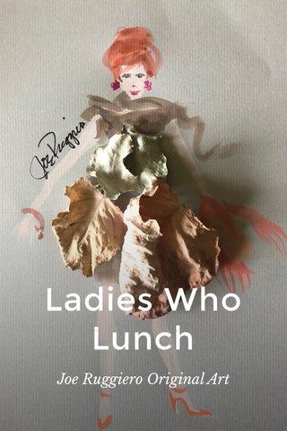Ladies Who Lunch Joe Ruggiero Original Art