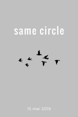 same circle 15 mei 2019