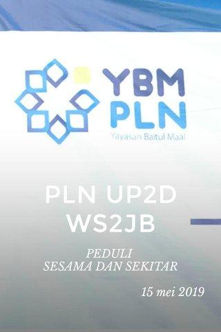 PLN UP2D WS2JB PEDULI SESAMA DAN SEKITAR 15 mei 2019