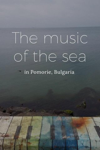 The music of the sea in Pomorie, Bulgaria