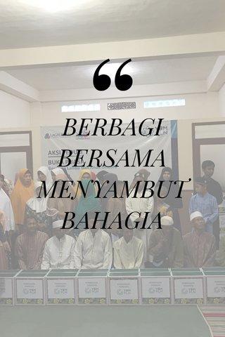 BERBAGI BERSAMA MENYAMBUT BAHAGIA