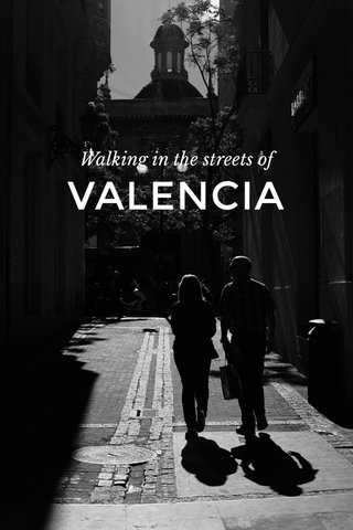 VALENCIA Walking in the streets of