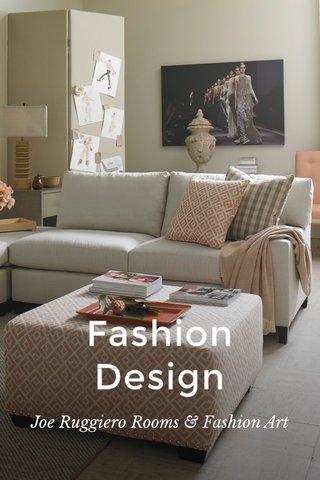Fashion Design Joe Ruggiero Rooms & Fashion Art
