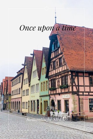Once upon a time Romantische StraBe