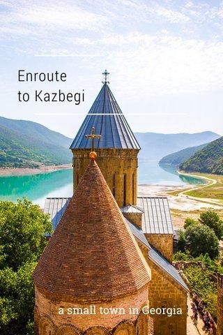 Enroute to Kazbegi a small town in Georgia