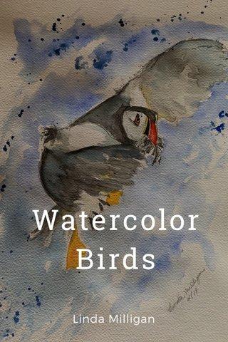Watercolor Birds Linda Milligan
