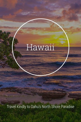 Hawaii Travel Kindly to Oahu's North Shore Paradise