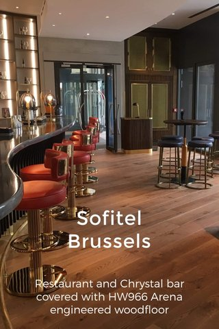 Sofitel Brussels Restaurant and Chrystal bar covered with HW966 Arena engineered woodfloor