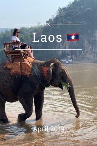 Laos 🇱🇦 April 2019