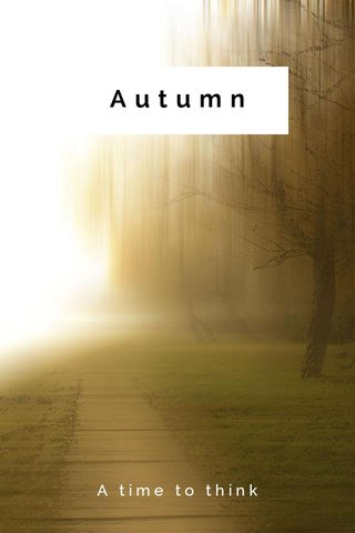 Autumn A time to think