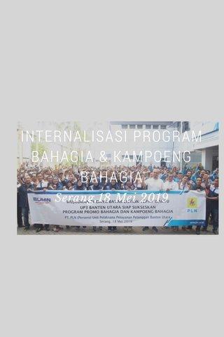 INTERNALISASI PROGRAM BAHAGIA & KAMPOENG BAHAGIA Serang,18 Mei 2019