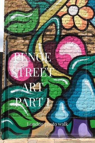 PENGE STREET ART PART I London photo walk