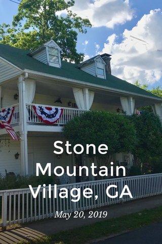 Stone Mountain Village, GA May 20, 2019