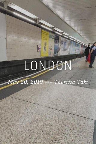 LONDON May 20, 2019 --- Therissa Taki