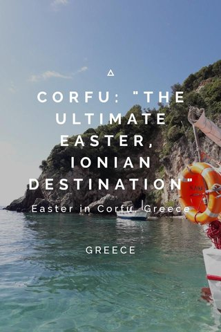 "CORFU: ""THE ULTIMATE EASTER, IONIAN DESTINATION"" Easter in Corfu, Greece GREECE"