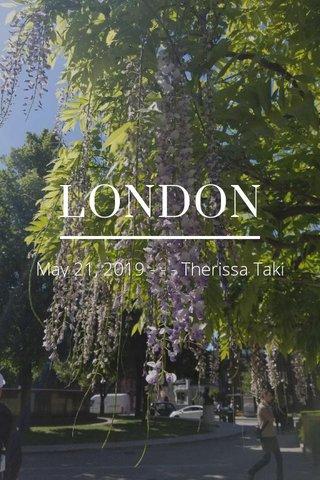 LONDON May 21, 2019 - - - Therissa Taki